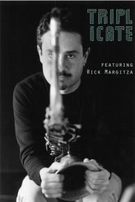 Triplicate plus Rick Margitza